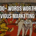 3300+ Words Worth of Non-Obvious Marketing Tactics That Work